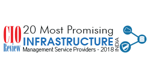 20 Most Promising Infrastructure Management Service Providers - 2018